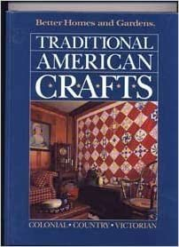 Better Homes and Gardens Traditional American Crafts