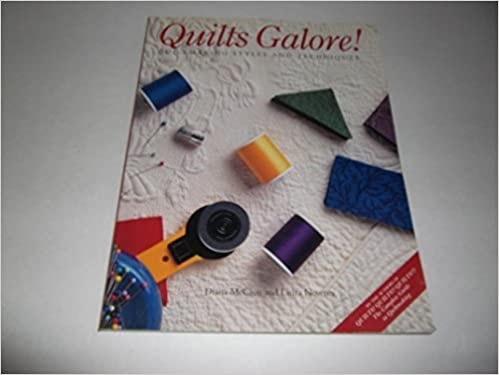 Quilts Galore! Quiltmaking Styles and Techniques by Diana McClun and Laura Nownes