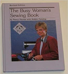 The Busy Woman's Sewing Book by Nancy Zieman with Robbie Fanning