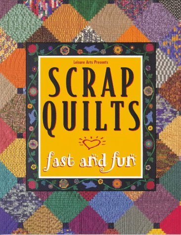 Scrap Quilts Fast and Fun edited and compiled by Patricia Wilens