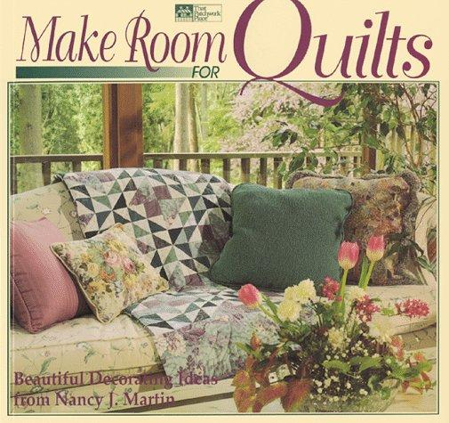 Make Room for Quilts: Beautiful decorating Ideas from Nancy J Martin