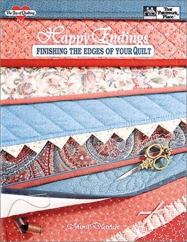 Happy Endings : Finishing the Edges of Your Quilt by Mimi Dietrich