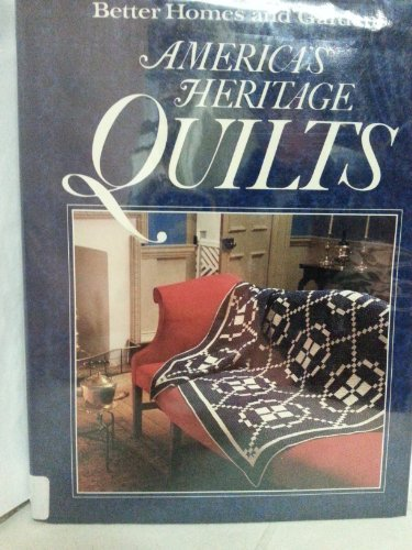 Better Homes and Gardens America's Heritage Quilts, edited by Patricia Wilens