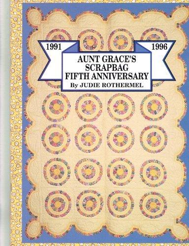 AUNT GRACE'S SCRAPBAG FIFTH ANNIVERSARY 1991-1996 by Judie Rothermel