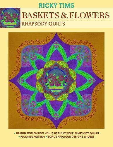 Baskets & Flowers-Rhapsody Quilts: Design Companion Vol. 2 to Ricky Tims' Rhapsody Quilts