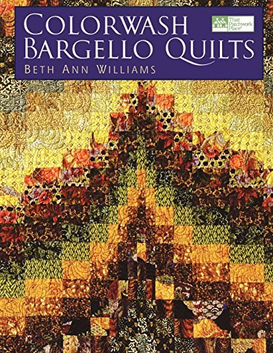 Colorwash Bargello Quilts by Beth Ann Williams