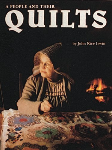 A People and Their Quilts by John Rice Irwin