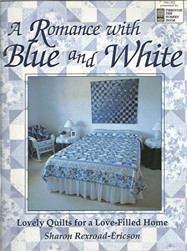 A Romance with Blue and White by Sharon Rexroad-Ericson