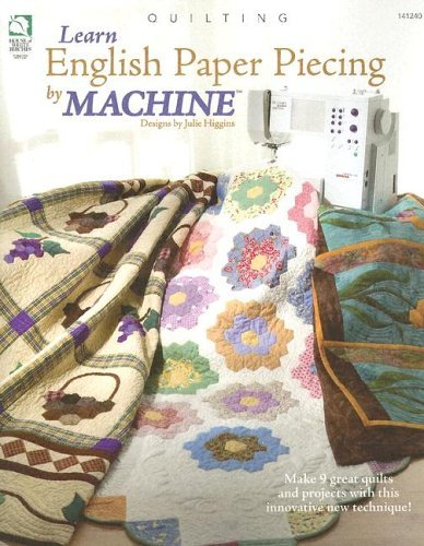 Learn English Paper Piecing by Machine by Julie Higgins