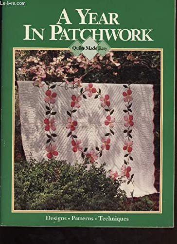 A Year in Patchwork (Quilts Made Easy) by Janica Lynn York