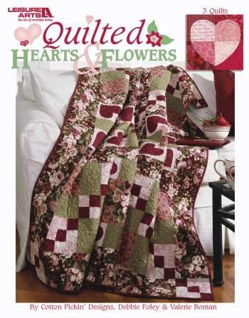 Quilted Hearts & Flowers (Leisure Arts #3768) by Cotton Pickin' Designs, Debbie Foley & Valerie Bowman