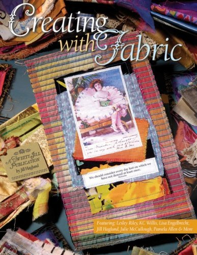 Creating With Fabric by Lesley Riley