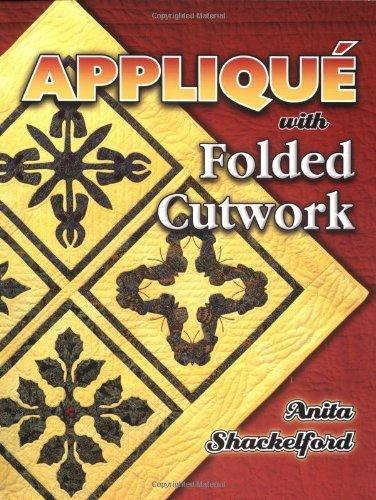 Applique With Folded Cutwork by Anita Shackelford