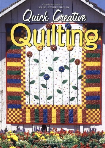 Quick Creative Quilting edited by Jeanne Stauffer and Sandra Hatch