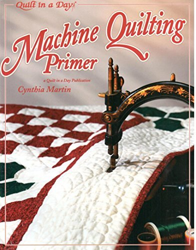 Machine Quilting Primer (Quilt in a Day) by Cynthia Martin