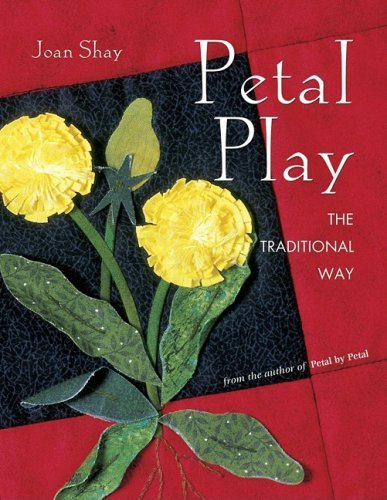Petal Play The Traditional Way by Joan Shay