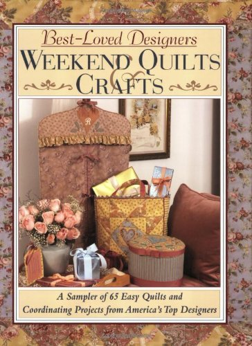 Best-Loved Designers Weekend Quilts Crafts