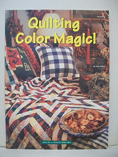Quilting Color Magic! by House of White Birches