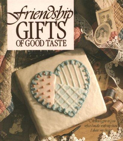 Friendship Gifts of Good Taste edited by Anne Van Wagner Childs