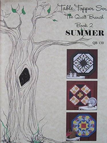 Table Topper Quilt Series Book 2: Summer by Susan Knapp and Mary Jane Mattingly