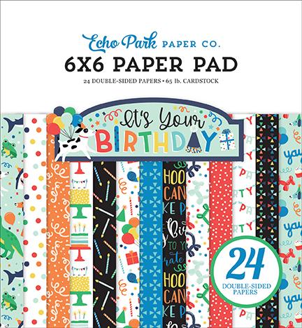 6X6 Paper Pad, It's Your Birthday Boy