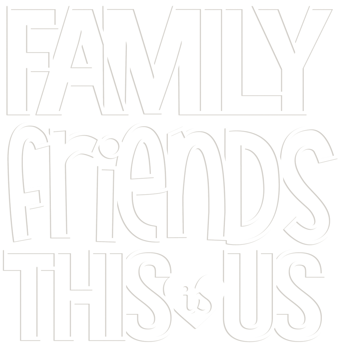 Cut-Outs, Family & Friends