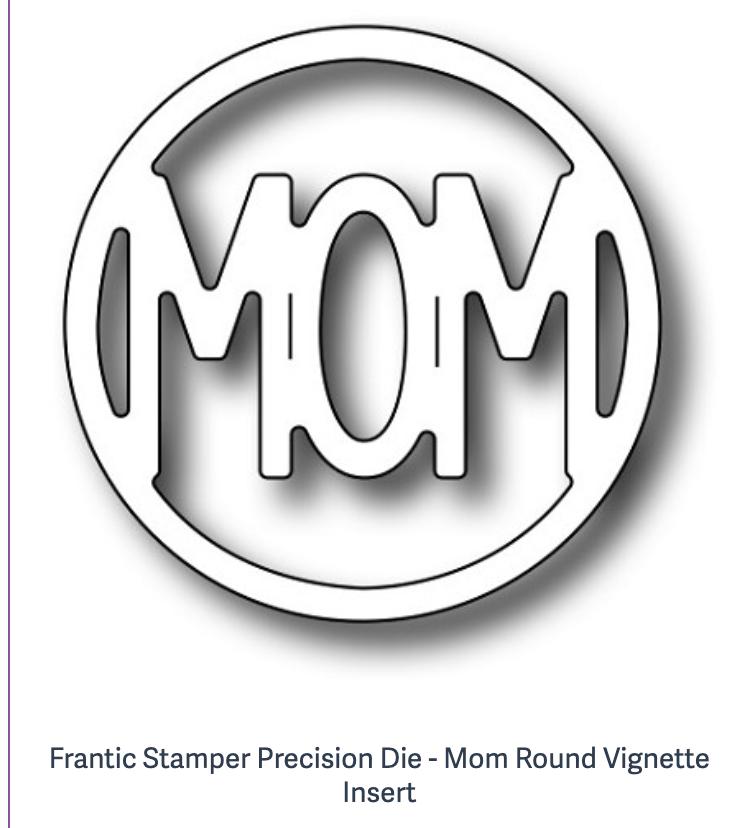 Frantic Stamper Precision Die - Mom Round Vignette Insert