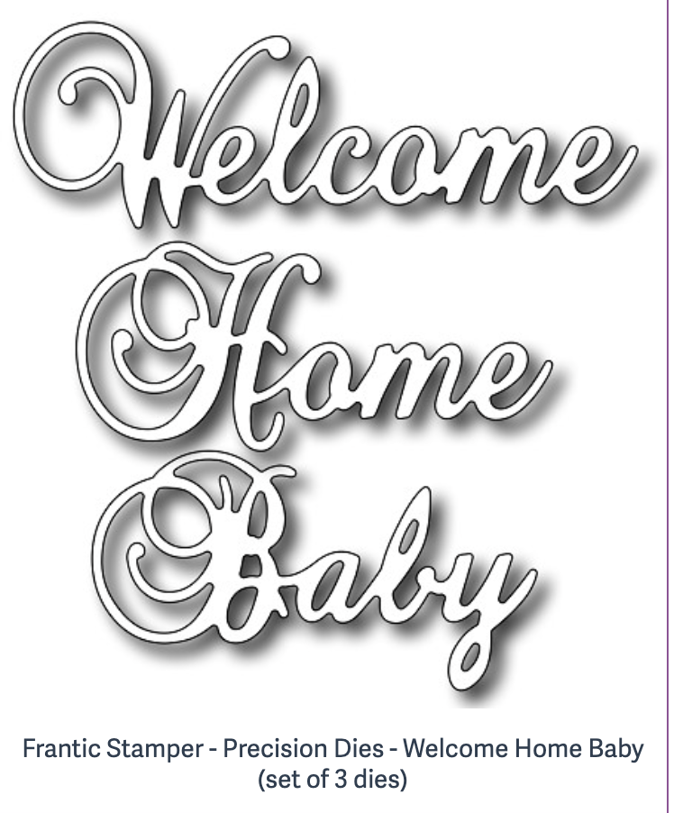 Frantic Stamper - Precision Dies - Welcome Home Baby (set of 3 dies)