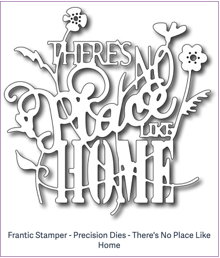 Frantic Stamper - Precision Dies - There's No Place Like Home
