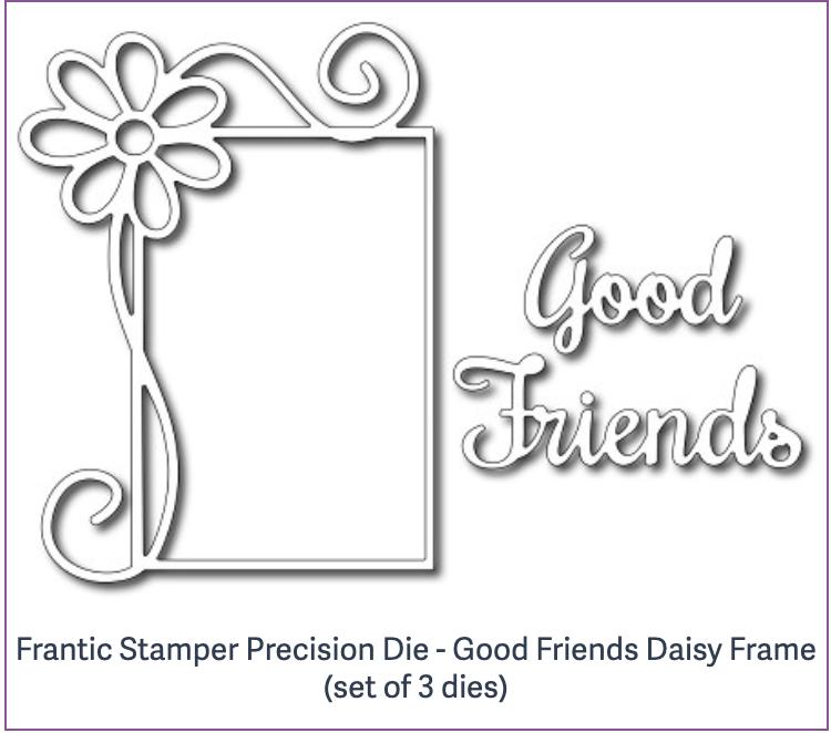Frantic Stamper Precision Die - Good Friends Daisy Frame (set of 3 dies)