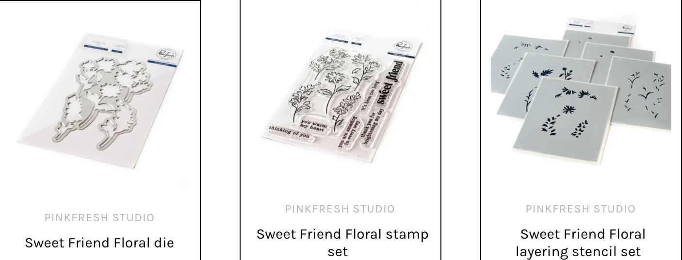 Bundle - Sweet Friend Floral - set of 3!