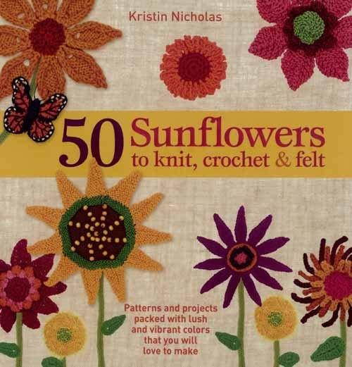 50 Sunflowers, Knit, Crochet and Felt