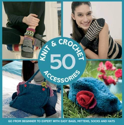 50 Knit and Crochet Accessories