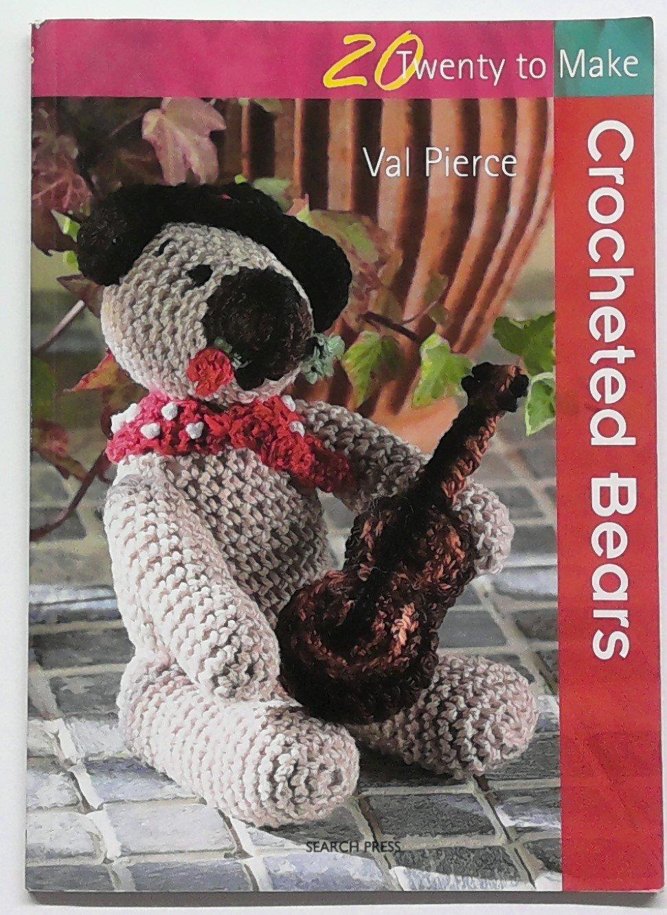 Twenty to Make   Crocheted Bears