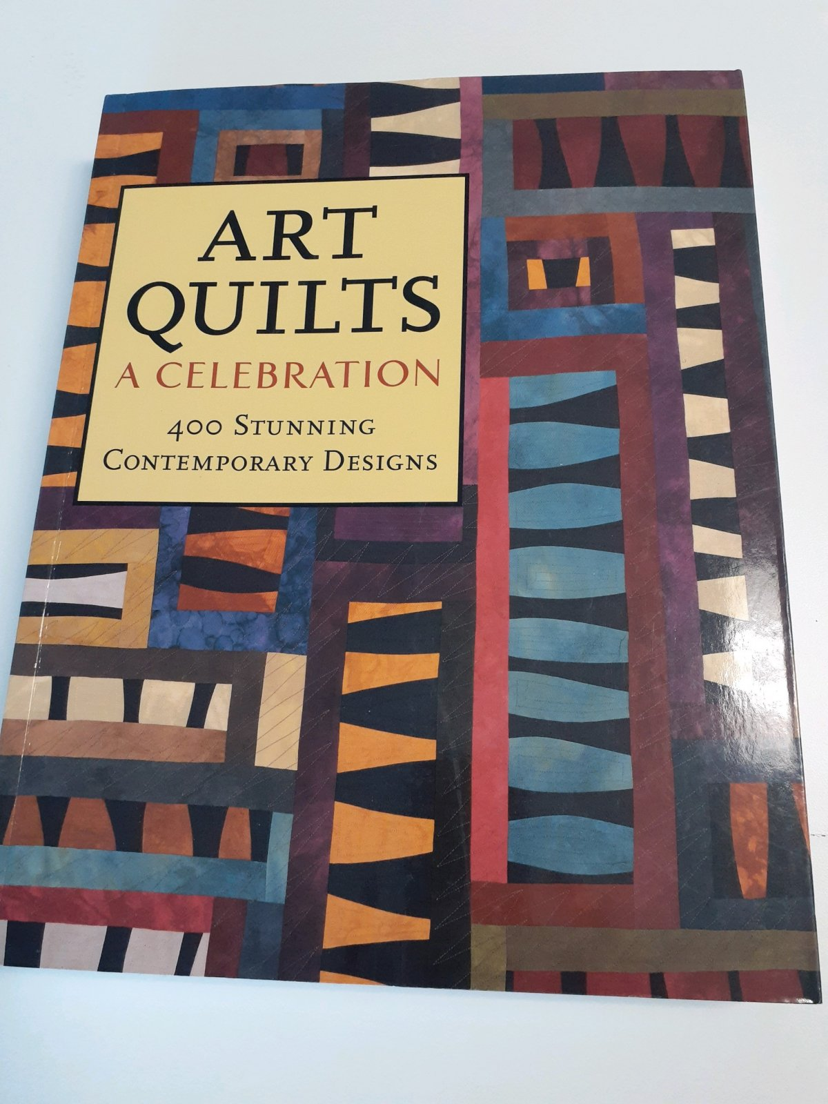 Art Quilts A Celebration - 400 Stunning Contemporary Designs