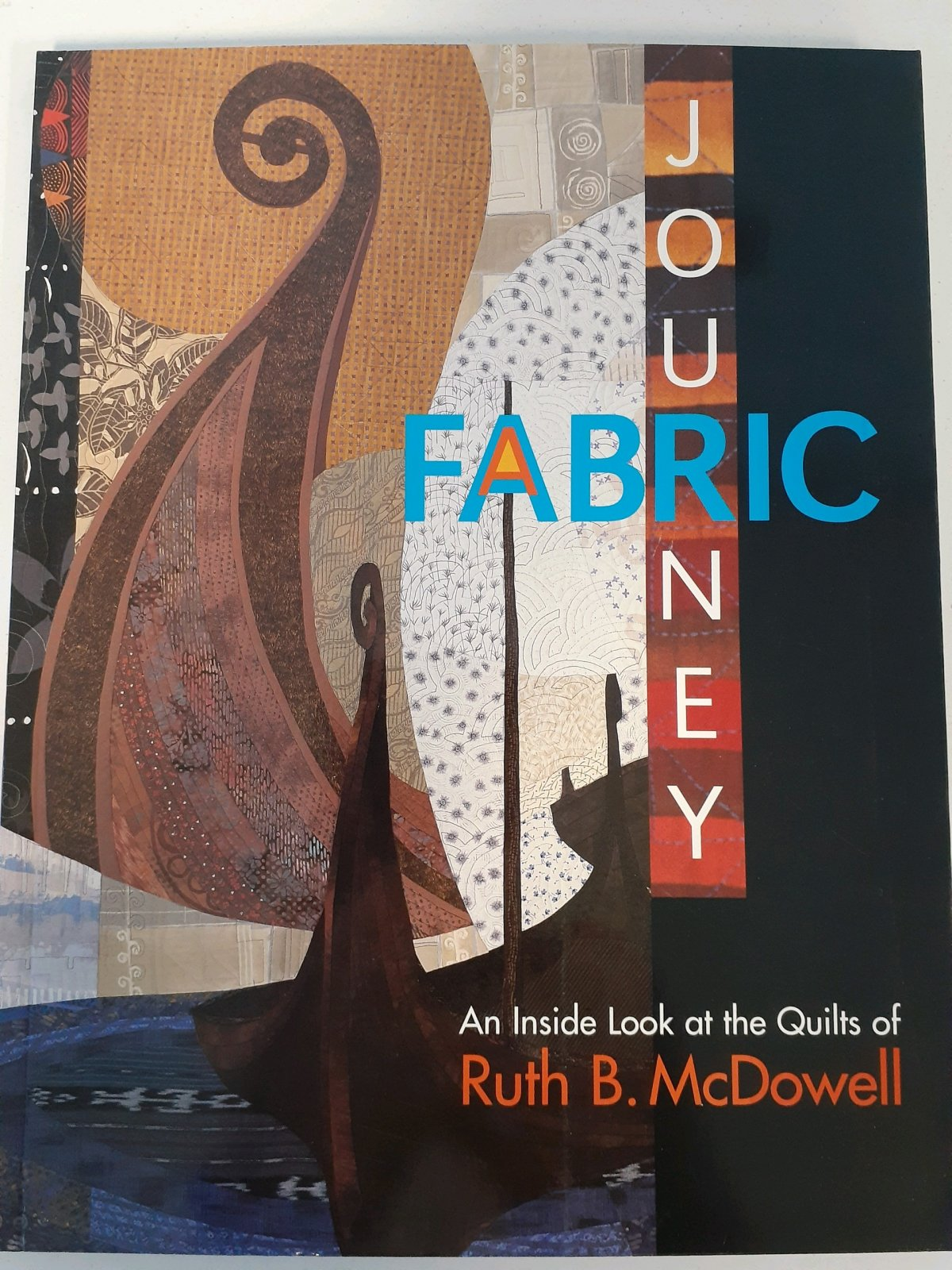 Fabric Journey - An Inside Look at the Quilts of Ruth B. McDowell