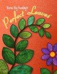 Karen Kay Buckley's - Perfect Leaves