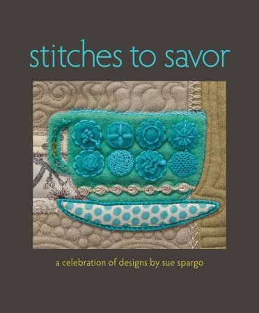 Stitches to Savor - Sue Spargo