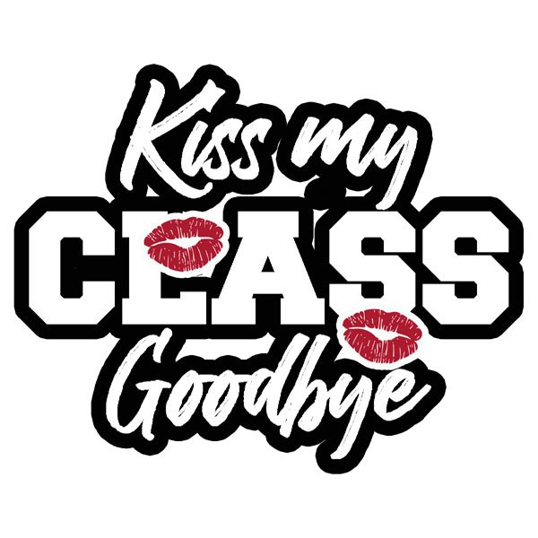 Kiss My class Goodbye lasercut