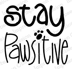 Stay Pawsitive Cling Stamp