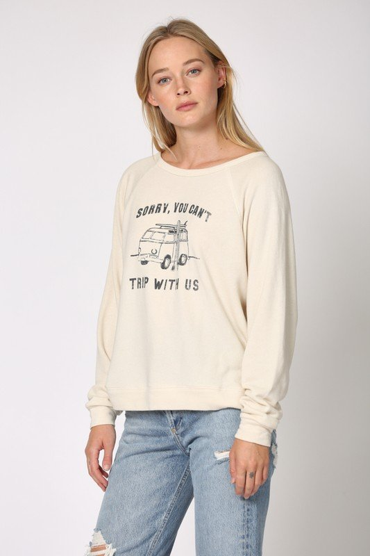 Sweatshirt, Sorry, You Can't Trip With Us