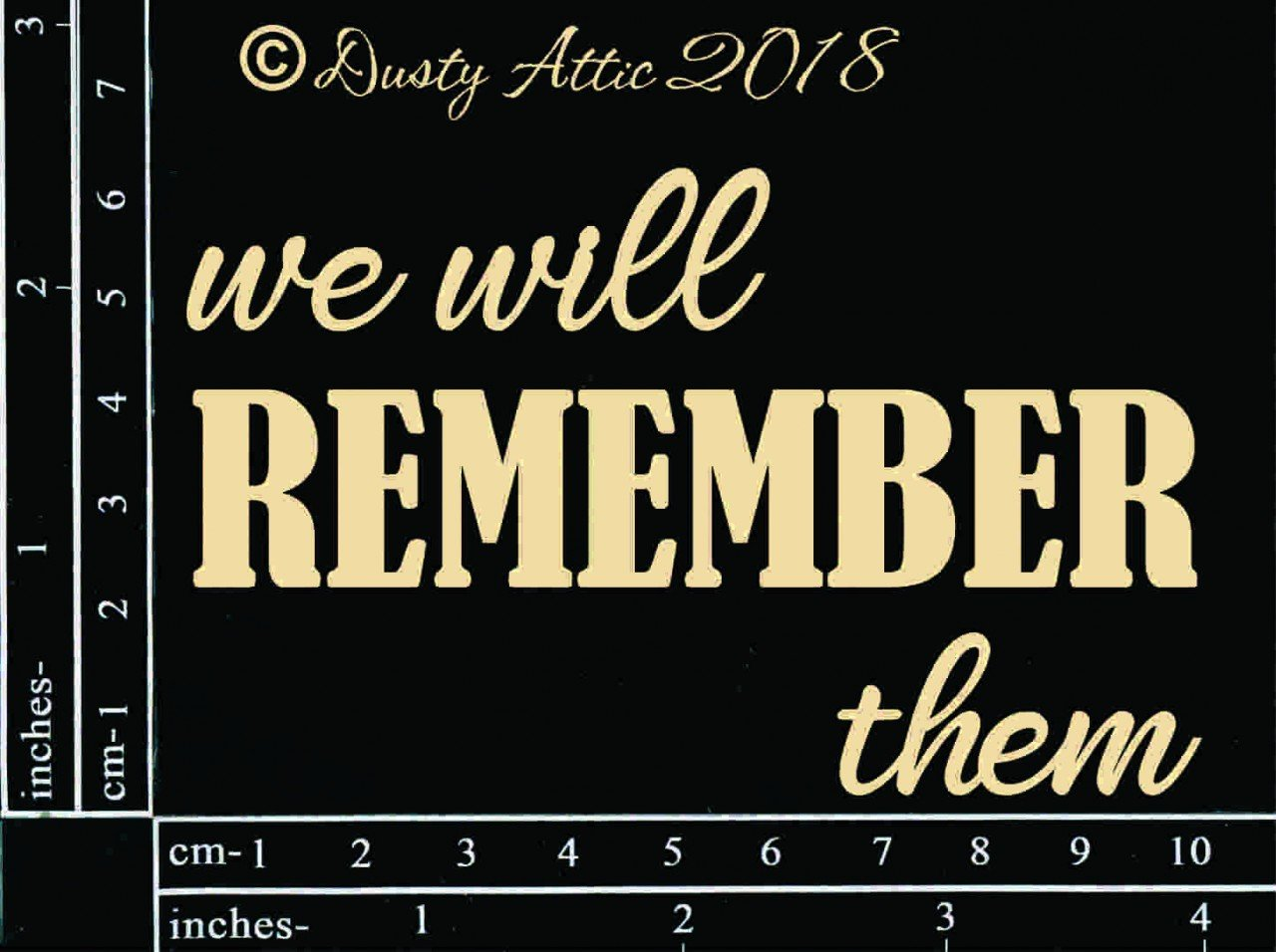 We will remember them chipboard
