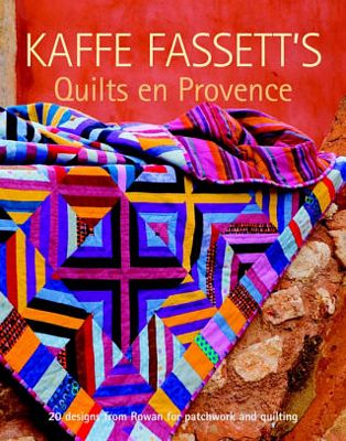 Kaffe Fassett's Quilts in Provence