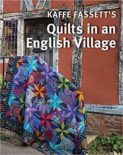 Kaffe Fassett's Quilts in an English Village PREORDER Due in August