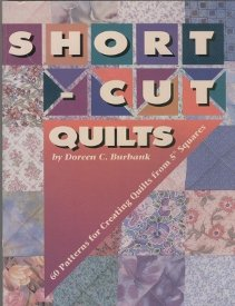 """Short-Cut Quilts-60 Patterns for Creating Quilts from 5"""" Squares"""