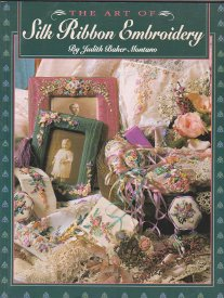 Art of Silk Ribbon Embroidery, The