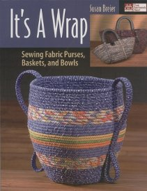 It's a Wrap-Sewing Fabric Purses Baskets and Bowls