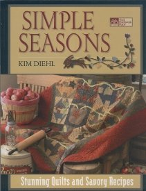 Simple Seasons-Stunning Quilts and Savory Recipes