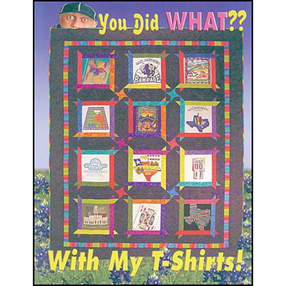 You Did What?? With My T Shirt!