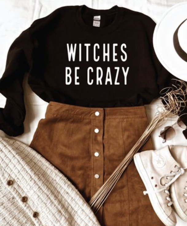 Witches Be Crazy Sweatshirt